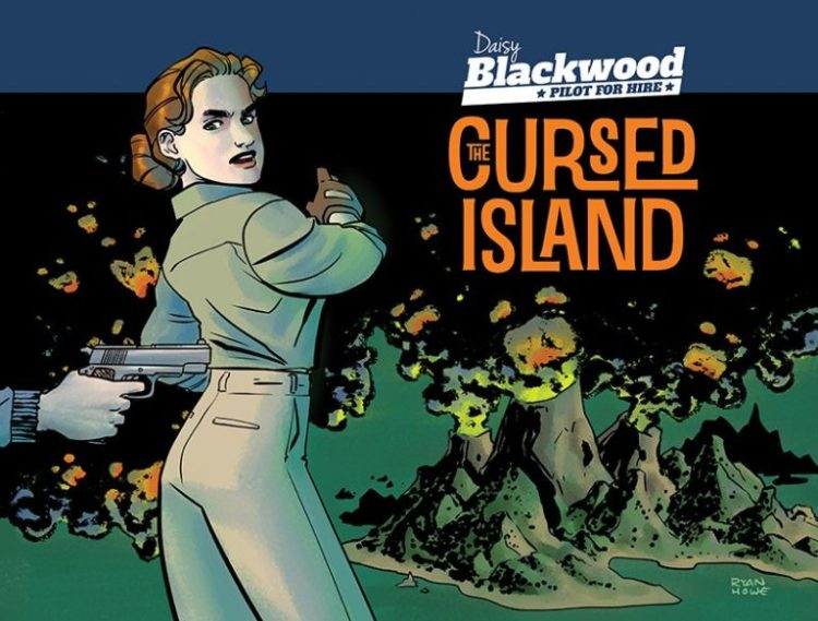 Daisy Blackwood - Pilot for Hire: The Cursed Island