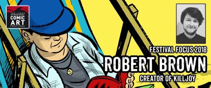 Lakes Festival Focus: Killjoy creator Robert Brown