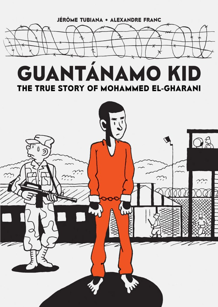 Guantánamo Kid: The True Story of Mohammed El-Gharani - Cover