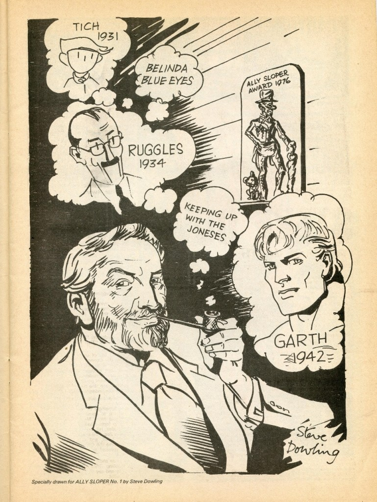 Steve Dowling Self Portrait, from Ally Sloper # 1, 1976. Steve misremembered Garth's origin as 1942 instead of 1943!