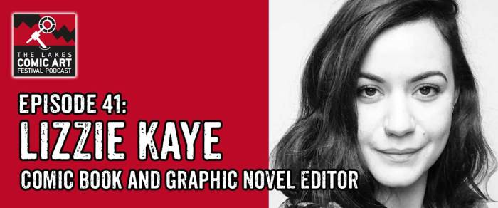 Lakes International Comic Art Festival Podcast Episode 41 - Lizzie Kaye