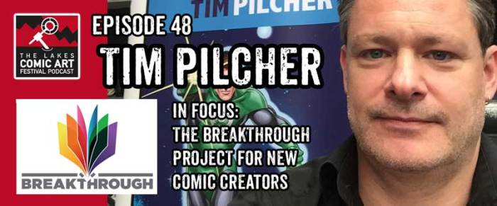 Lakes International Comic Art Festival Podcast Episode 48 - Tim Pilcher