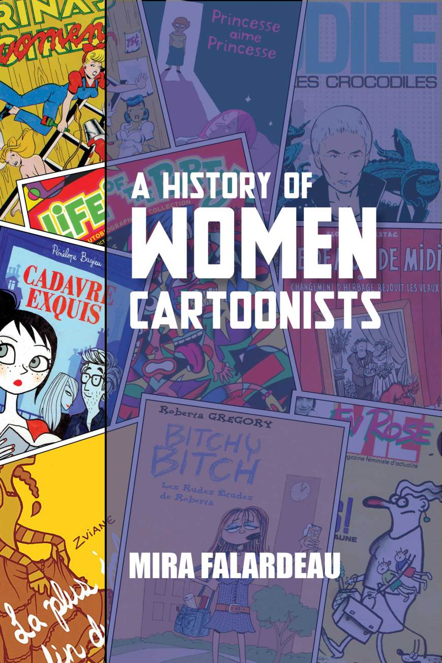 A History of Women Cartoonists by Mira Falardeau