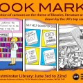 Bookmarks Exhibition - Poster cartoons by © Sarah Boyce, The Surreal McCoy & Noel Ford