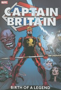 Captain Britain Volume 1: Birth of a Legend