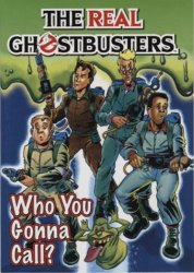 The Real Ghostbusters: Who You Gonna Call?