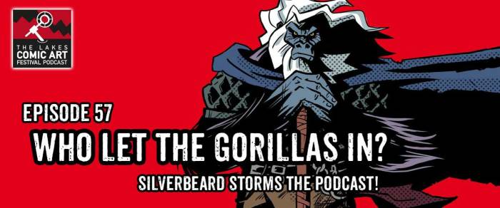Lakes International Comic Art Festival Podcast 57 - Silverbeard