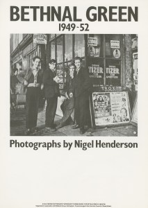 A poster for a 1978 exhibition of Nigel Henderson's Bethnal Green photographs. Image: Four Corners/Half Moon Photography Workshop, Nigel Henderson © Nigel Henderson Estate