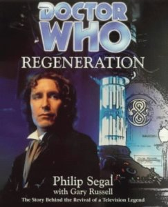 Doctor Who - Regeneration by Philp Segal and Gary Russell