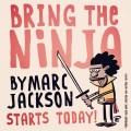 Marc Jackson - Bring the Ninja 1