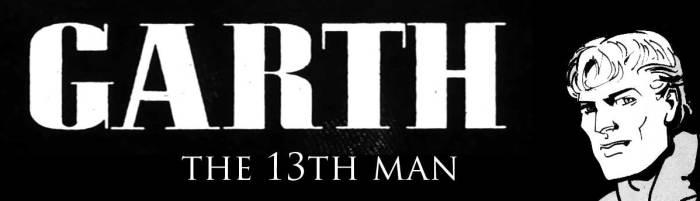 Garth - The 13th Man - Banner