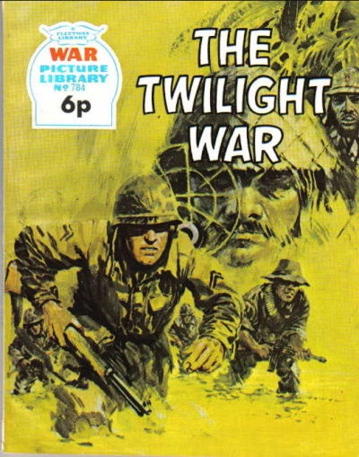 War Picture Library 784 -The Twilight War