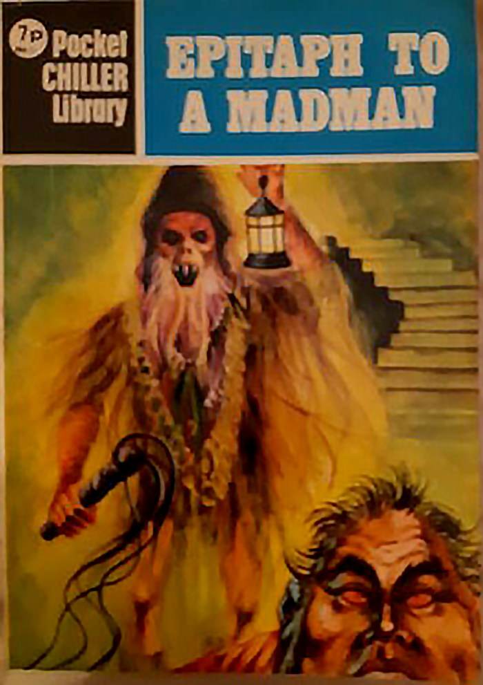 Pocket Chiller Library 51 - Epitaph to a Madman