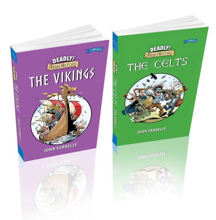 Deadly Irish History - The Vikings and The Celts - available from all good book shops
