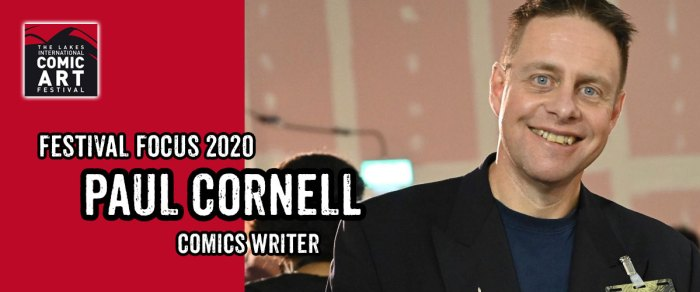 Lakes Festival Focus 2020: Comics Writer Paul Cornell