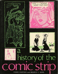 A History of the Comic Strip (published in French) in 1968 by Pierre Couperie and Maurice C. Horn