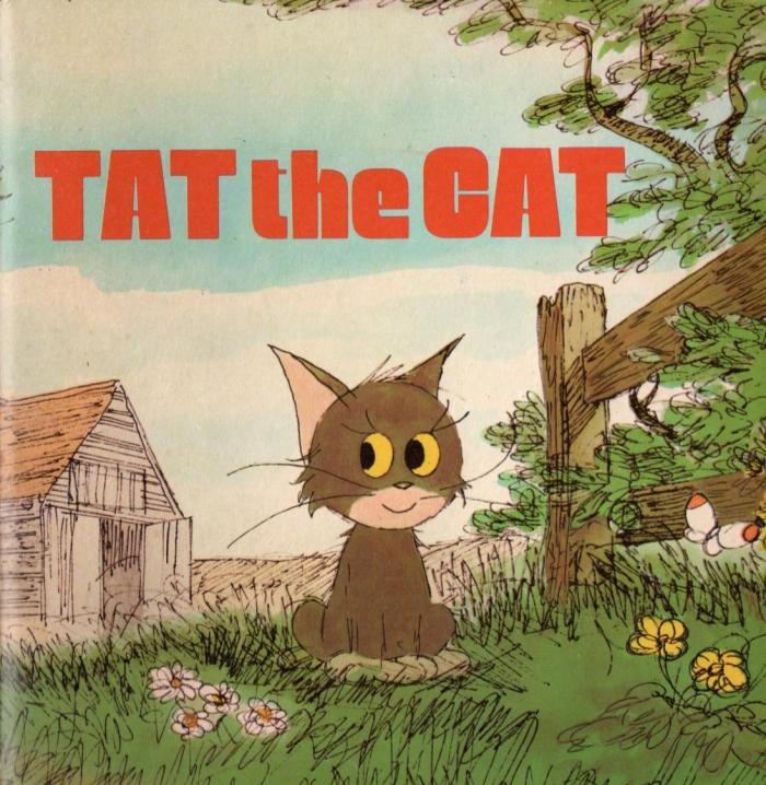 Tat the Cat by Audrey Titcombe, illustrated by Bill Titcombe - the first of series of popular books