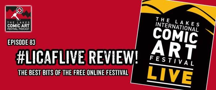 Lakes International Comic Art Festival Podcast Episode 83 - Comic Art Festival LICAFLIVE 2020 in Review