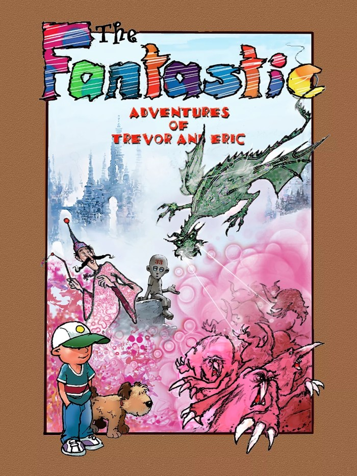 The cover of Jon Davis' book, The Fantastic Adventures of Trevor & Eric