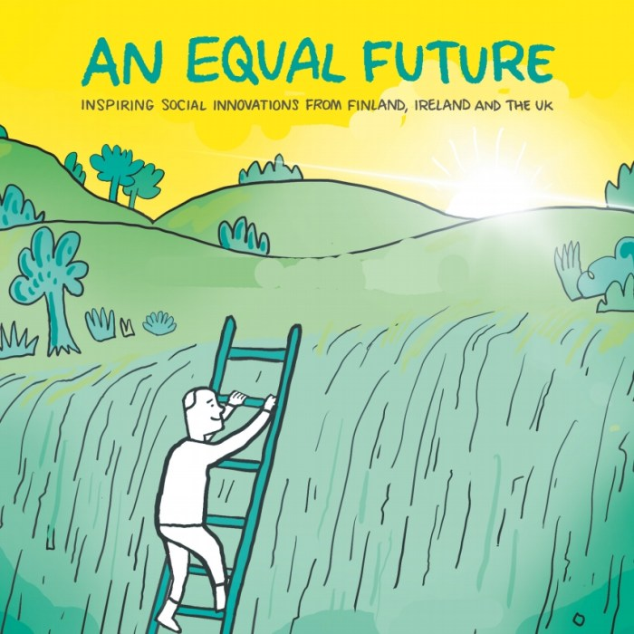 An Equal Future – Inspiring Social Innovations from Finland, the UK and Ireland