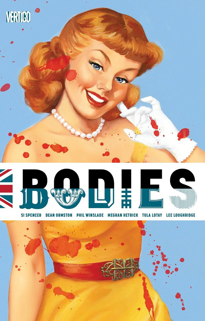 Bodies by Si Spencer with Meghan Hetrick, Dean Ormston, Tula Lotay and Phil Winslade