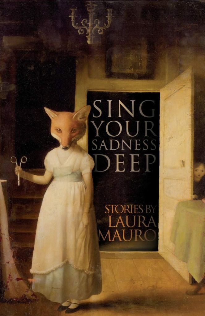 Sing Your Sadness Deep by Laura Munro