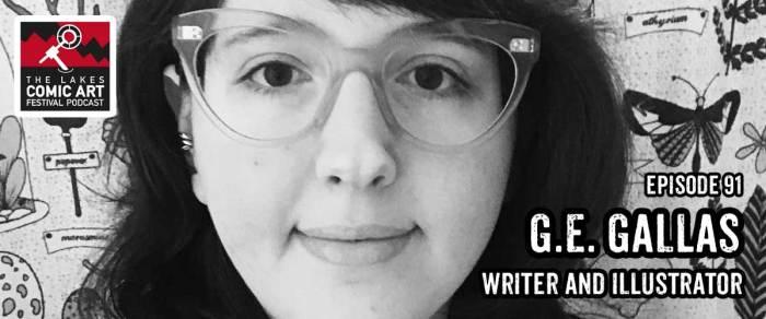 Lakes International Comic Art Festival Podcast Episode 91 - G.E. Gallas