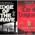 Edge of the Grave by Robbie Morrison and City of Vengeance by D.V. Bishop