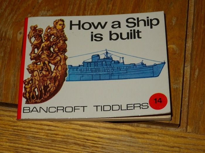 Bancroft Tiddlers 14 How a Ship is Built