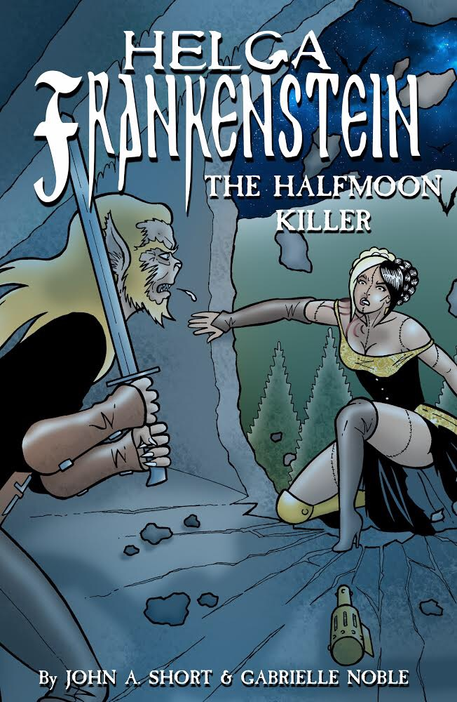 Helga Frankenstein and the Half-Moon Killer by John A. Short and Gabrielle Noble