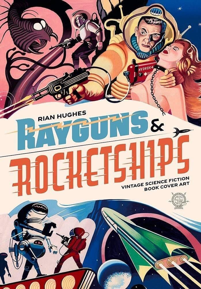 """The cover for Rayguns and Rocketships, featuring art by Ron Turner, one of his """"recreation works"""", a creator whose art was a mainstay of many a successful SF title of the 1950s and 60s, drawing on images chiefly from early issues of Vargo Statten SF Magazine"""