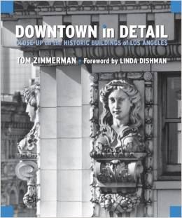 Downtown in Detail by Tom Zimmerman Foreward by Linda Dishman