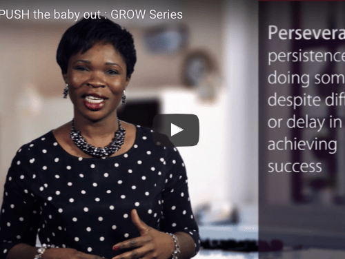 Work to PUSH the baby out : 'GROW' series
