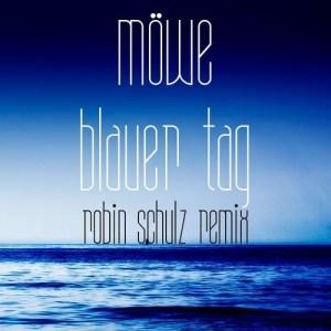 MÖWE - Blauer Tag (Robin Schulz Remix)