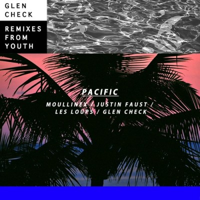 Glen Check - Pacific Remixes