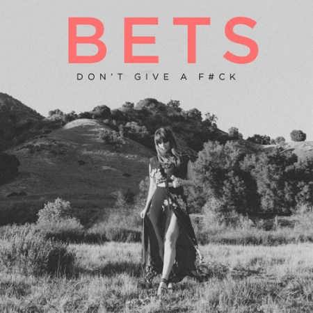 DYLTS - BETS - Don't Give A F#ck