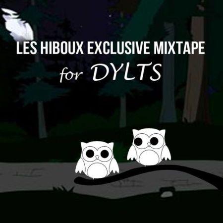 Les Hiboux Exclusive Mixtape For DYLTS