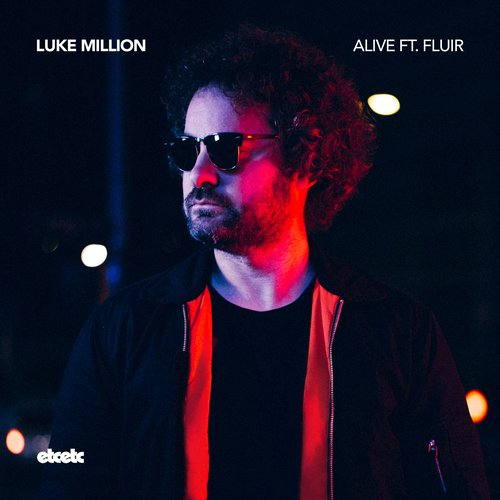 "Luke Million makes us groove with ""Alive"" (feat. Fluir)"