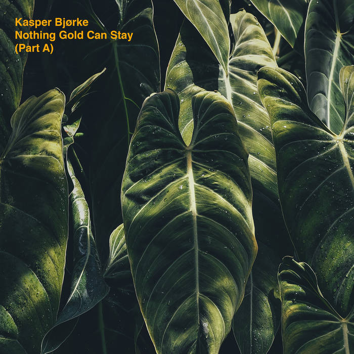 "Kasper Bjørke Unveils the 1st Part of ""Nothing Gold Can Stay"""
