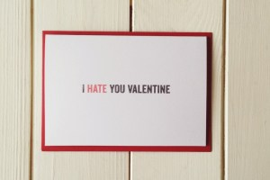 I hate you valentines greetings card