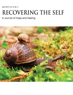 Recovering The Self: A Journal of Hope and Healing (Vol. IV, No. 2) -- New Beginnings