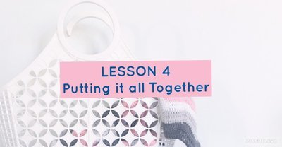 BEGINNER SERIES - LESSON 4 Putting it all Together
