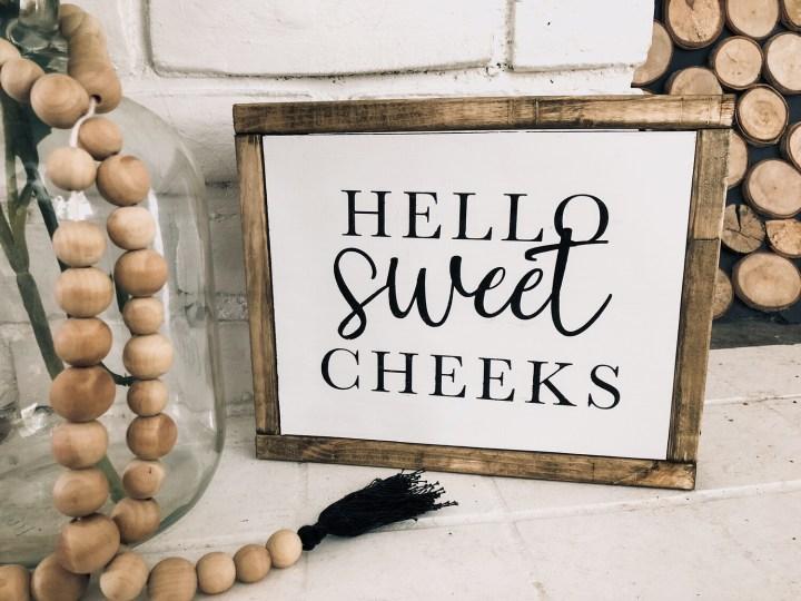 Hello Sweet Cheeks | Bathroom Sign | Bathroom Decor