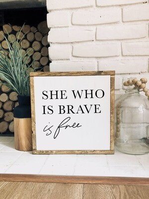 She Who Is Brave Is Free | Girls Room Sign | Home Decor