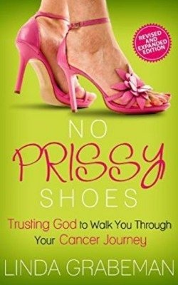 No Prissy Shoes - Trusting God to Walk You Through Your Cancer Journey
