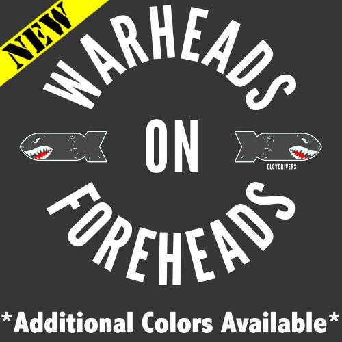 T-Shirt - Warheads On Foreheads 2.0