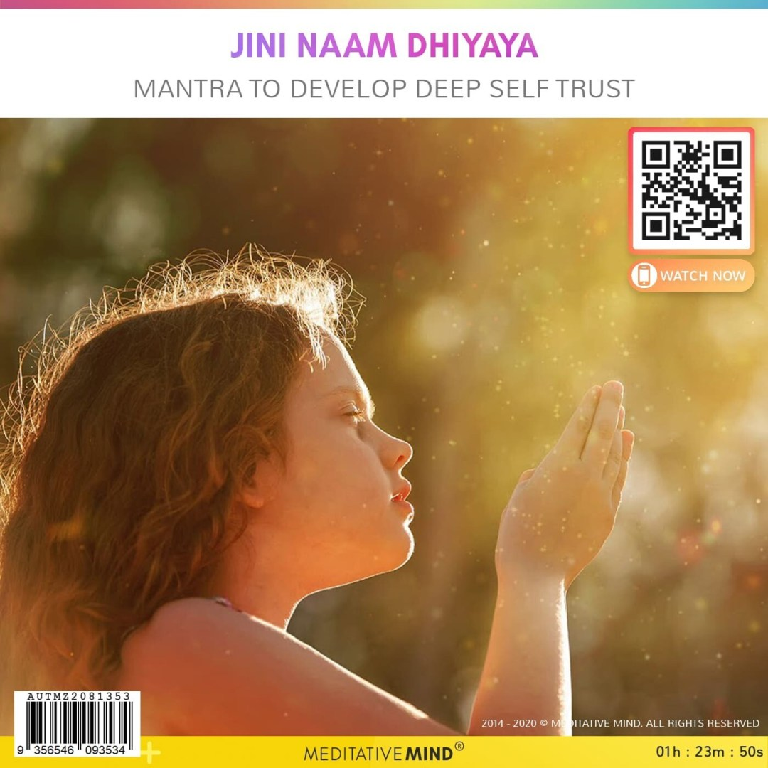 Jini Naam Dhiyaya - Mantra to Develop Deep Self Trust