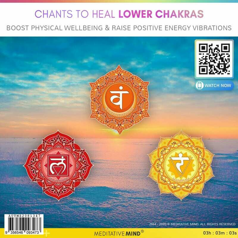 CHANTS to HEAL LOWER CHAKRAS - Boost Physical Wellbeing & Raise Positive Energy Vibrations