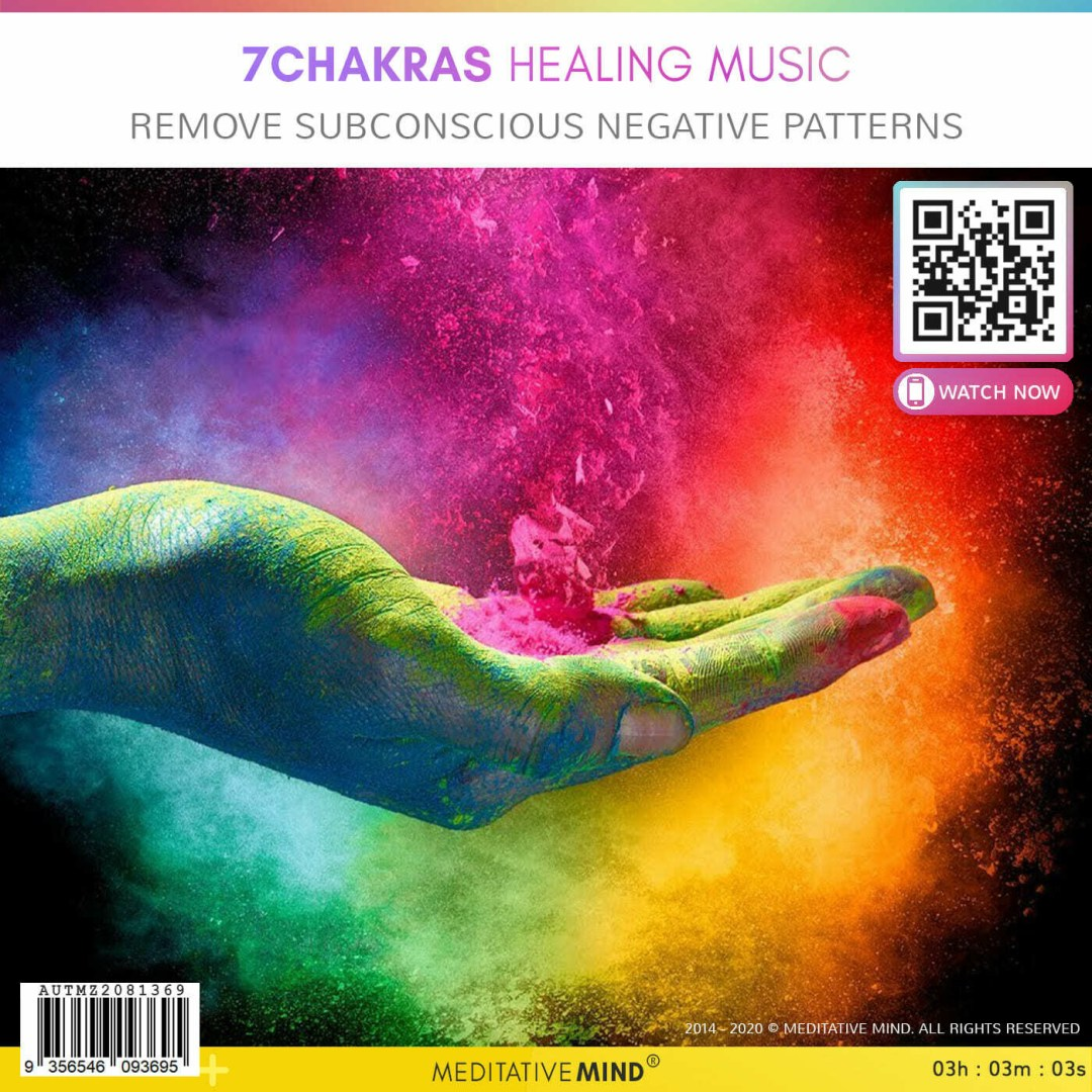 7CHAKRAS HEALING MUSIC - Remove Subconscious Negative Patterns
