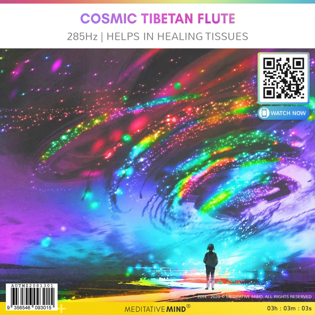 COSMIC TIBETAN FLUTE - 285Hz | Helps in Healing Tissues
